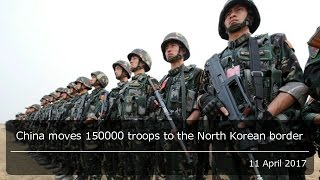 China moves 150000 troops to the North Korean border, amid rumours of war