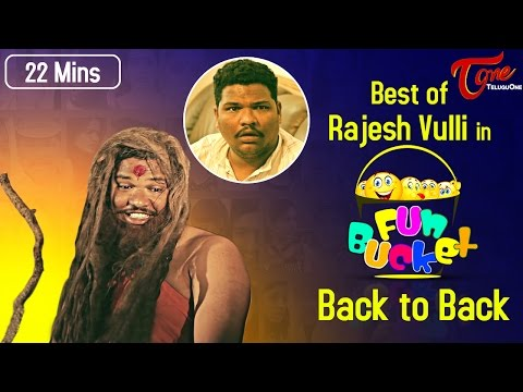 Best of Rajesh Vulli in Fun Bucket Hilarious 22 Mins Compilation FunnyVideos2016