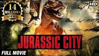 Jurrassic City - New Full Length Hollywood Action Movie Dubbed In Hindi 2015