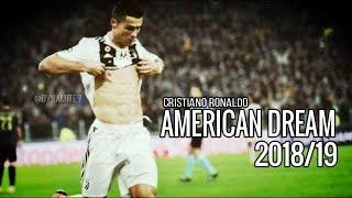 Cristiano Ronaldo ► American Dream- Amazing Skills & Goals 2018/19