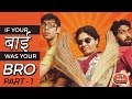 Download Video Download If your Bai was your Bro (Part 1)  ft. Trupti Khamkar | Being Indian 3GP MP4 FLV