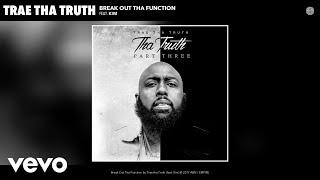 Trae tha Truth - Break Out Tha Function (Audio) ft. Kim