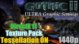 Gothic 2 - Ultra Graphic Settings = DirectX11 + HQ HD Textures + Tessellation Mod Gameplay 2560x1440