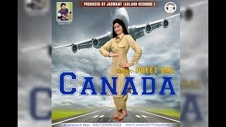 Canada | PREET BAL (Full Video Song)  | Latest Punjabi Songs 2017 | Aulakh records