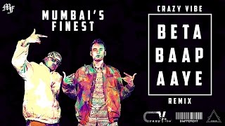 Beta Baap Aaye - Crazy Vibe Remix | Mumbai's Finest