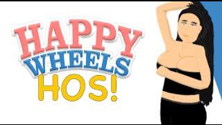 HAPPY WHEELS HOS! O_O [HAPPY WHEELS MADNESS!]