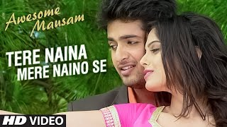 TERE NAINA MERE NAINO SE Video Song | AWESOME MAUSAM | Shaan, Palak Muchhal | Review