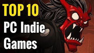 Top 10 Indie PC Games | Best independent video games