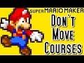 Super Mario Maker Top 20 DON'T MOVE Courses (Wii U)