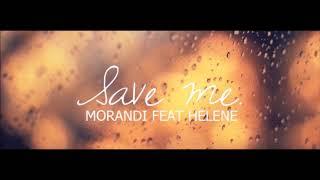 Morandi - Save Me (Extended Mix)