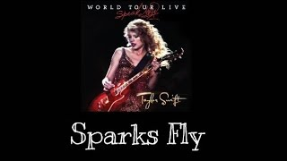 Taylor Swift - Sparks Fly (Speak Now World Tour Live) Audio Official