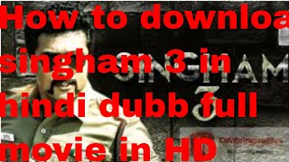 How to download singham 3 in HD and Hindi dubbed full movie