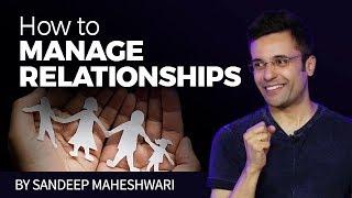 How to Manage Relationships? By Sandeep Maheshwari I Hindi