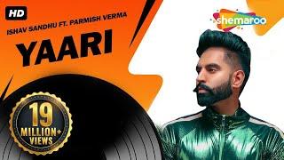New Punjabi Songs 2017 | Yaari Parmish Verma (Full Video) | Latest Punjabi Songs 2017