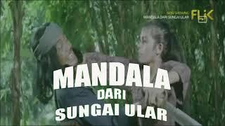 TRAILER FILM MANDALA DARI SUNGAI ULAR (MABAK)