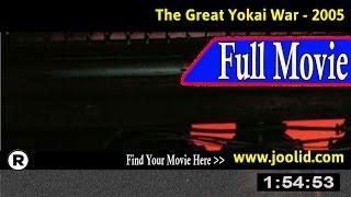 Watch: The Great Yokai War (2005) Full Movie Online