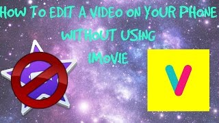 how to edit you videos without using imovie iphoneipadipod