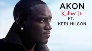 Akon - Killin' it Ft. Keri Hilson (No Tags 2014 !!)