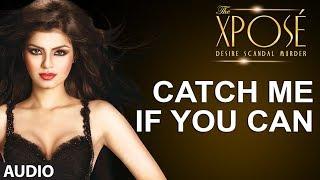 The Xpose: Catch Me If You Can Baby Full Song (Audio) Himesh Reshammiya, Yo Yo Honey Singh