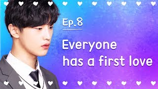 Everyone has a first love | Seventeen | EP.08 (Last episode)