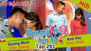 BẠN MUỐN HẸN HÒ - SỐ ĐẶC BIỆT | Tập 293 - FULL | Quang Minh - Cẩm Giang | Anh Phi - Thúy Diển 💖