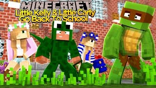 Minecraft School : LITTLE KELLY & LITTLE CARLY GO BACK TO SCHOOL!