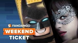 Fifty Shades Darker, John Wick: Chapter Two, The Lego Batman Movie   Weekend Ticket
