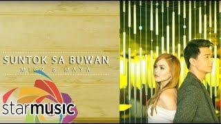 Migz & Maya - Suntok Sa Buwan (Audio) 🎵