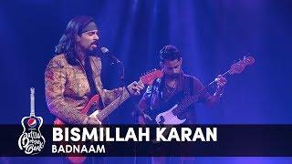 Badnaam   Bismillah Karan   Episode 6   #PepsiBattleOfTheBands