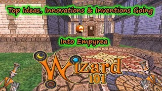 Wizard101 - Top Ideas, Innovations, & Inventions For Empyrea