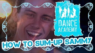 The best way to sum up Sammy | Dance Academy Friendship