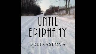 Until Epiphany(FREE DOWNLOAD IN DESCRIPTION)
