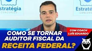 Como se tornar Auditor Fiscal da Receita Federal? com Coach Luís Eduardo