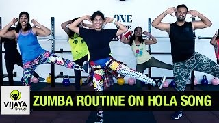 Zumba Routine on Hola Song | Zumba Dance Fitness | Choreographed by Vijaya Tupurani