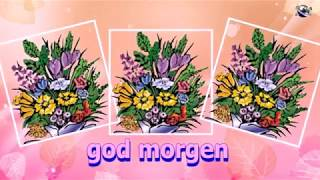 Danish Language Good Morning Flowers greeting  video  for  everybody everyone