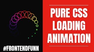#frontendfunn - Pure CSS Loader Animation Tutorial