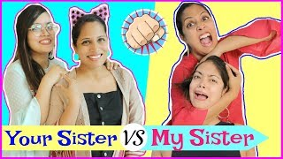 YOUR Sister vs MY Sister - Types of Sisters | #Roleplay #Fun #Sketch #Anaysa #ShrutiArjunAnand