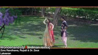 Wonderland (dj Sandman remix) - Zora Randhawa, Rupali & Dr Zeus