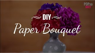 DIY Paper Bouquet - POPxo