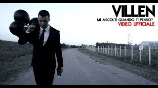 Villen - Mi ascolti quando ti penso - (OFFICIAL VIDEO) 2013