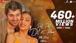 Pal Pal Dil Ke Paas – Title Song | Lyrical | Karan Deol, Sahher Bambba | Arijit Singh, Parampara