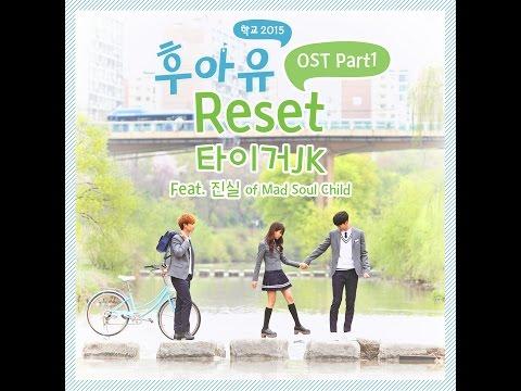 Xxx Mp4 후아유 학교 2015 OST Part 1 타이거 JK Reset Feat 진실 Of Mad Soul Child 3gp Sex