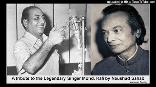 A Tribute to Rafi Sahab by Naushad Ali