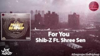 For You - Shib-Z Ft. Shree Sen [BHP]