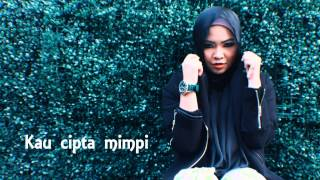 Mimpi kita(Official lyrics video) - Aina Abdul