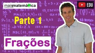 Matemática Básica - Aula 13 - Frações (parte 1)