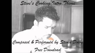 Steves Cooking Intro theme (free Download)