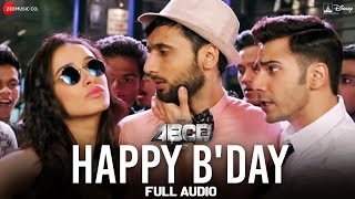 Happy B'day Full Song | ABCD 2 | Varun Dhawan - Shraddha Kapoor | Sachin - Jigar | D. Soldierz