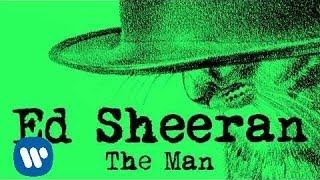 Ed Sheeran - The Man [Official]