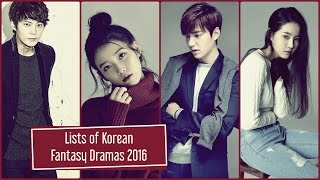 Lists of Korean Fantasy Dramas 2016